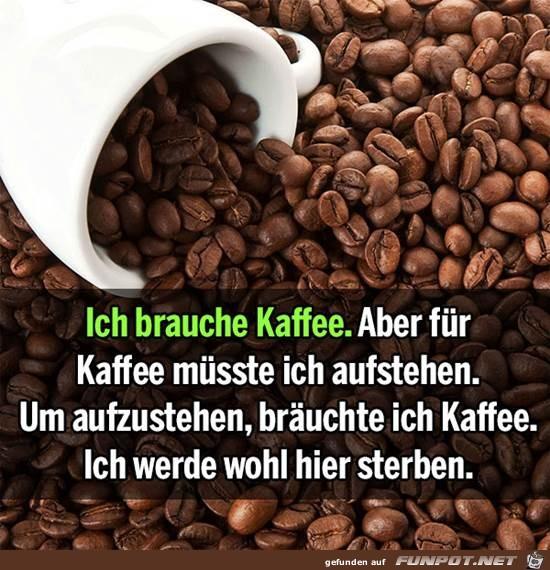 Ich brauche Kaffee