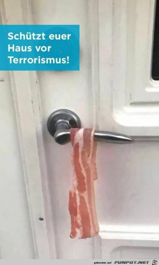 schützt euer Haus vor Terrorismus.....