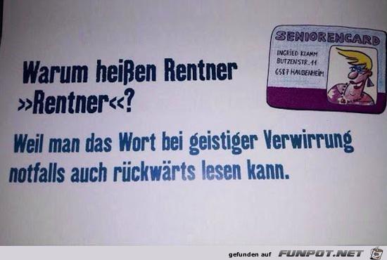 warum heissen Rentner ::Rentner??......