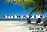ich-brauche-6-Monate-Urlaub.jpg auf www.funpot.net