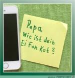 papa-wie-ist-dein-Ei-fon-kot.jpg auf www.funpot.net
