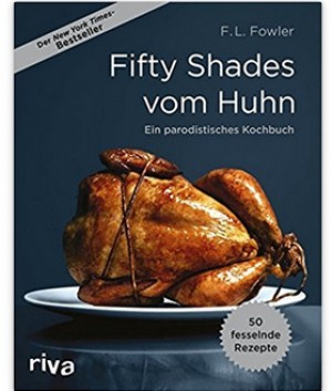 Fifty Shades vom Huhn!