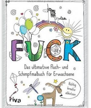 Das ultimative Fluch- und Schimpfmalbuch für...