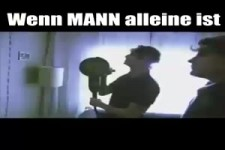 Wenn Mann alleine ist