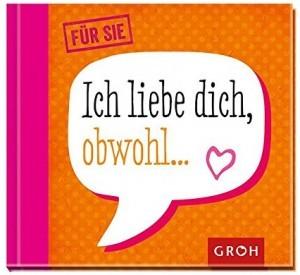 Ich liebe dich obwohl...!