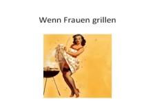 Wenn Frauen grillen....