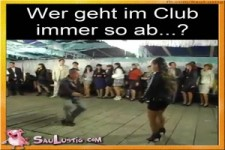 Wer geht im Club immer so ab?