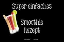 Super einfaches Smoothie Rezept