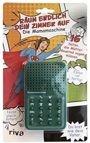 Mama-Maschine!