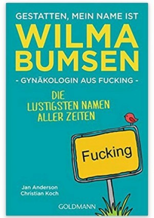 Gestatten, mein Name ist Wilma Bumsen!